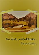 Danie Novak: Das Hotel in den Bergen