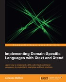 Lorenzo Bettini: Implementing Domain-Specific Languages with Xtext and Xtend