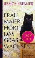Jessica Kremser: Frau Maier hört das Gras wachsen ★★★★