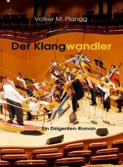 Der Klangwandler - Die Welt des Dirigenten Robert Giselher Vallier