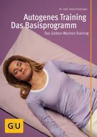 Delia Grasberger: Autogenes Training - Das Basisprogramm ★★★★