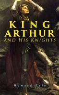 Howard Pyle: King Arthur and His Knights