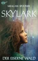 Meagan Spooner: Skylark - Der eiserne Wald ★★★★