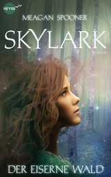 Skylark - Der eiserne Wald - Roman