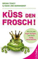 Brian Tracy: Küss den Frosch ★★★★