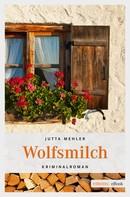 Jutta Mehler: Wolfsmilch ★★★★