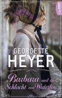 Georgette Heyer: Barbara und die Schlacht von Waterloo ★★