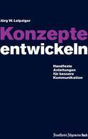 Jürg W Leipziger: Konzepte entwickeln