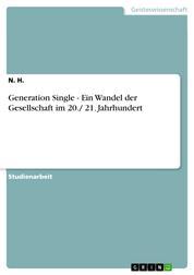 Generation Single - Ein Wandel der Gesellschaft im 20./ 21. Jahrhundert