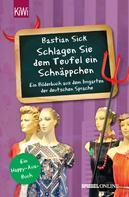 """Bastian Sick: """"Schlagen Sie dem Teufel ein Schnäppchen"""" ★★★★"""