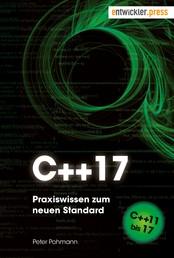 C++17 - Praxiswissen zum neuen Standard. Von C++11 bis 17