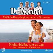 Dr. Norden, 1071: Nichts bleibt, wie es war. Das Leben mischt die Karten neu (Ungekürzt)
