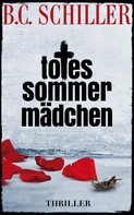 B.C. Schiller: Totes Sommermädchen - Thriller ★★★★