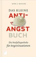 Mark A. Reinecke: Das kleine Anti-Angst-Buch ★★★