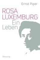 Ernst Piper: Rosa Luxemburg ★★★