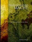 Dietmar J. Wetzel: Metamorphosen der Macht