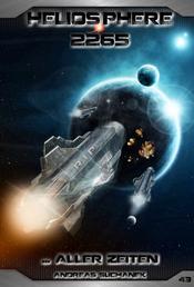 Heliosphere 2265 - Band 43: ... aller Zeiten