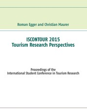Iscontour 2015 - Tourism Research Perspectives - Proceedings of the International Student Conference in Tourism Research