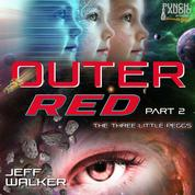 The Three Little Peggs, Pt. 2 - Outer Red, Book 2 (Unabridged)