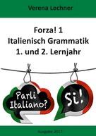 Verena Lechner: Forza! 1 Italienisch Grammatik