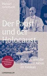Der Papst und der Holocaust - Pius XII und die geheimen Akten des Vatikan