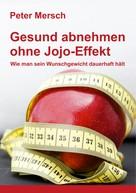 Peter Mersch: Gesund abnehmen ohne Jojo-Effekt