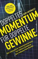 Gary Antonacci: Doppeltes Momentum für doppelte Gewinne ★★★★