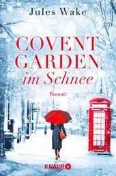Covent Garden im Schnee - Roman