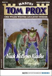 Tom Prox 40 - Western - Buck Nelsons Rache