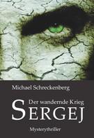 Michael Schreckenberg: Der wandernde Krieg - Sergej ★★★