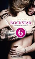 Helen Carter: Rockstar | Band 1 | Teil 6 | Erotischer Roman ★★★★