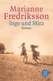 Inge und Mira - Roman