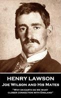 Henry Lawson: Joe Wilson and His Mates