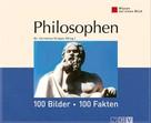 Dr. Cornelius Grupen: Philosophen: 100 Bilder - 100 Fakten ★★★★