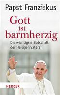 Franziskus (Papst): Gott ist barmherzig ★★★