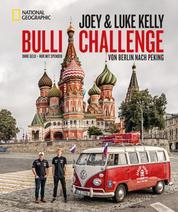 Die Bulli-Challenge – Von Berlin nach Peking - 0 Euro, 55 Tage, 11.000 km