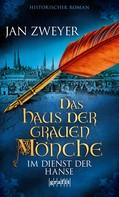 Jan Zweyer: Das Haus der grauen Mönche ★★★★