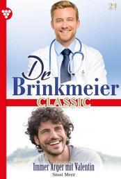 Dr. Brinkmeier Classic 21 – Arztroman - Immer Ärger mit Valentin