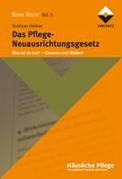 Andreas Heiber: Das Pflege-Neuausrichtungsgesetz