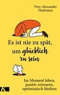Yves-Alexandre Thalmann: Es ist nie zu spät, um glücklich zu sein ★★★