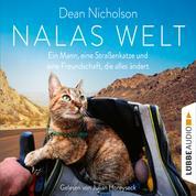 Nalas Welt - Ein Mann, eine Straßenkatze und eine Freundschaft, die alles ändert (Gekürzt)