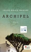 Inger-Maria Mahlke: Archipel ★★★