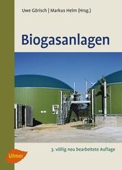 Biogasanlagen - Planung, Errichtung und Betrieb von landwirtschaftlichen und industriellen Biogasanlagen