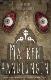 Maskenhandlungen - Die besten Horrorgeschichten von Malte S. Sembten