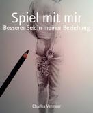 Charles Vermeer: Spiel mit mir ★★