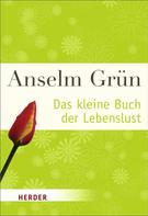 Anselm Grün: Das kleine Buch der Lebenslust ★★★★