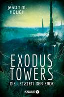 Jason M. Hough: Exodus Towers ★★★★