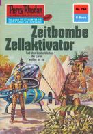 William Voltz: Perry Rhodan 794: Zeitbombe Zellaktivator ★★★★