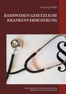 Henning Müller: Basiswissen Gesetzliche Krankenversicherung