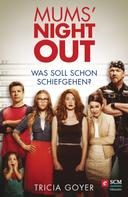 Tricia Goyer: Mums' Night Out ★★★★